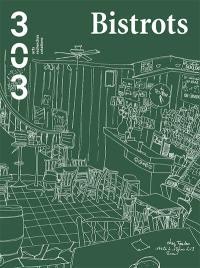 Trois cent trois-Arts, recherches et créations. n° 158, Bistrots