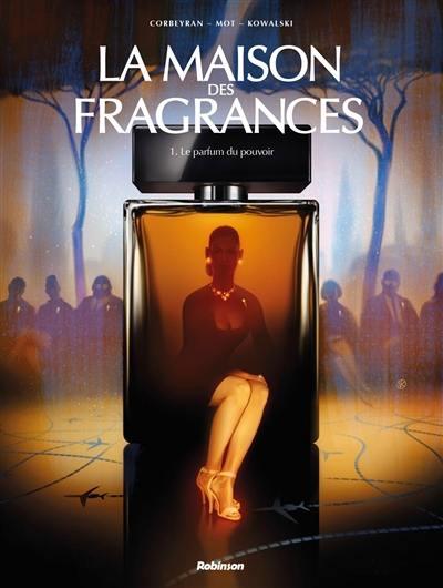 La maison des fragrances. Vol. 1. Le parfum du pouvoir