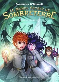 Le monde secret de Sombreterre. Volume 3, Les âmes perdues