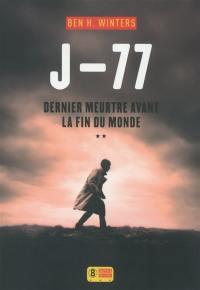 Dernier meurtre avant la fin du monde. Volume 2, J-77