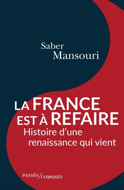 La France est à refaire : histoire d'une renaissance qui vient