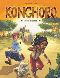 Konghoro : terre sacrée. Vol. 1