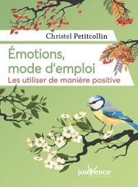 Emotions, mode d'emploi
