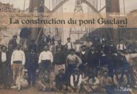 Les carnets du train jaune. Volume 2, La construction du pont Gisclard