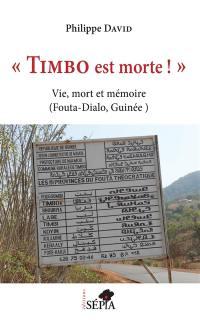 Timbo est morte !