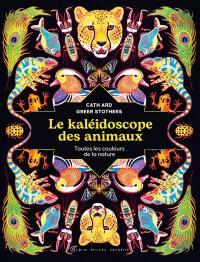 Le kaléidoscope des animaux : toutes les couleurs de la nature