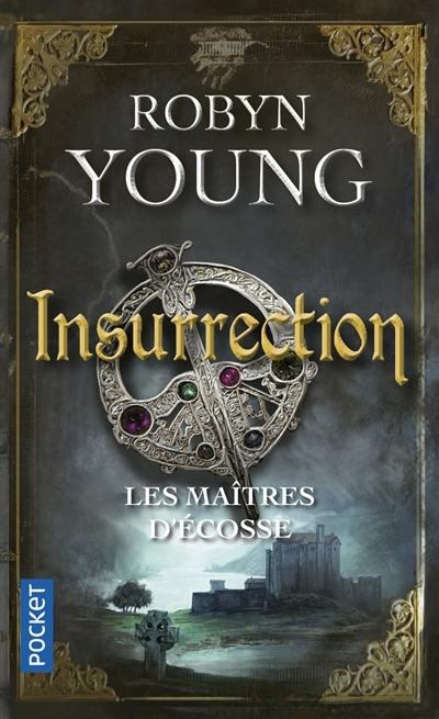 Les maîtres d'Ecosse. Volume 1, Insurrection