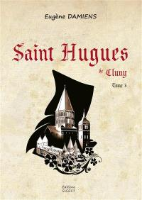 Saint Hugues de Cluny. Volume 3,