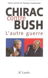 Chirac contre Bush