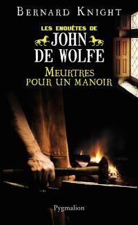 Les enquêtes de John de Wolfe, Meurtres pour un manoir