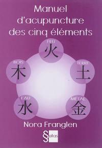 Manuel d'acupuncture des cinq éléments