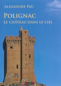 Polignac, le château dans le ciel...