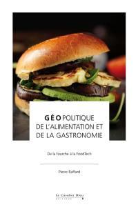 Géopolitique de l'alimentation et de la gastronomie : de la fourche à la FoodTech