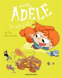 Mortelle Adèle. Volume 18, Toi, je te zut !