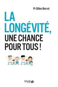 La longévité, une chance pour tous !