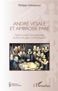 André Vésale et Ambroise Paré