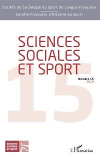 Sciences sociales et sport. n° 15,