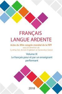 Français langue ardente. Volume 9, Le français pour et par un enseignant performant