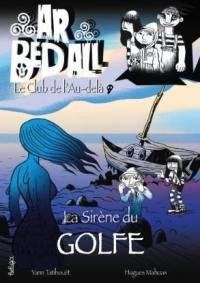 Ar bed all, le club de l'au-delà. Volume 14, La sirène du golfe