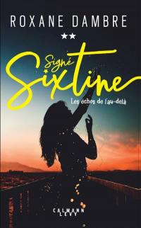 Signé Sixtine. Volume 2, Les échos de l'au-delà