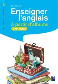 Enseigner l'anglais à partir d'albums