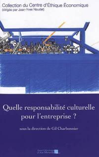 Quelle responsabilité culturelle pour l'entreprise ?