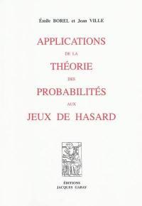 Applications de la théorie des probabilités aux jeux de hasard