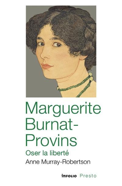 Marguerite Burnat-Provins : oser la liberté