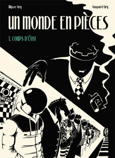 Un monde en pièces, Coups d'Etat, Vol. 1