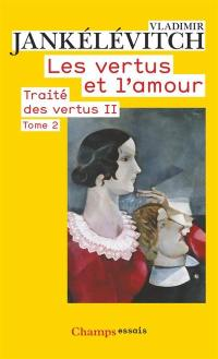 Les vertus et l'amour. Volume 2,