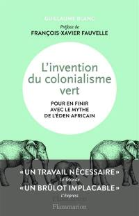 L'invention du colonialisme vert