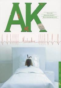 AK. Volume 2, Maladie