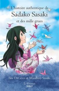 L'histoire authentique de Sadako Sasaki et des mille grues