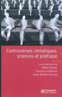 Controverses climatiques, sciences et politique