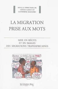 La migration prise aux mots