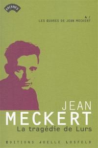 Les oeuvres de Jean Meckert. Volume 4, La tragédie de Lurs