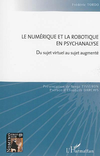 Le numérique et la robotique en psychanalyse