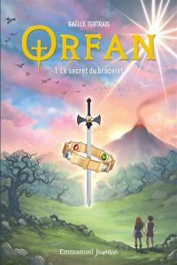 Orfan. Vol. 1. Le secret du bracelet