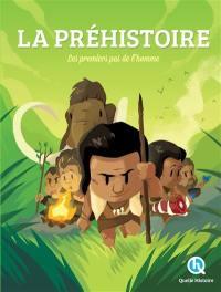 La préhistoire : les premiers pas de l'homme