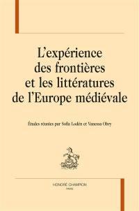 L'expérience des frontières et les littératures de l'Europe médiévale