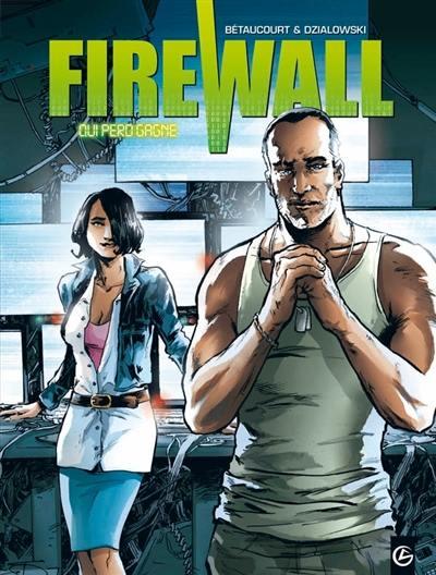 Firewall : cycle 1. Vol. 2. Qui perd gagne