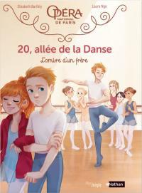 20, allée de la danse. Volume 3, L'ombre d'un frère