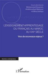 L'enseignement-apprentissage du français au Maroc au XXIe siècle