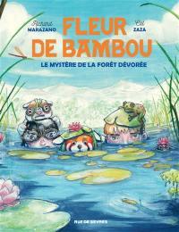 Fleur de bambou. Volume 2, Le mystère de la forêt dévorée