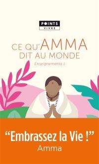 Enseignements d'une sage d'aujourd'hui. Volume 1, Ce qu'Amma dit au monde