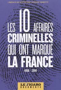 Les 10 affaires criminelles qui ont marqué la France, 1950-2010