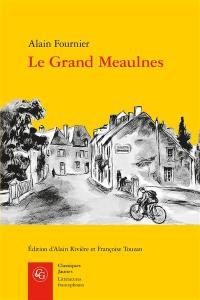 Le grand Meaulnes. Précédé de Miracles, Alain-Fournier