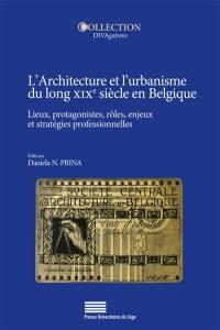 L'architecture et l'urbanisme du long XIXe siècle en Belgique