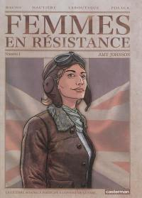 Femmes en résistance. Volume 1, Amy Johnson