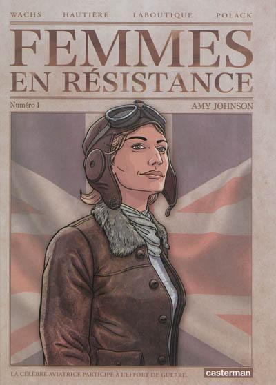 Femmes en résistance. Volume 1, Amy Johnson